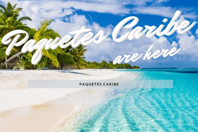 Paquetes vacaciones caribe todo incluido Paquetes Vacacionales