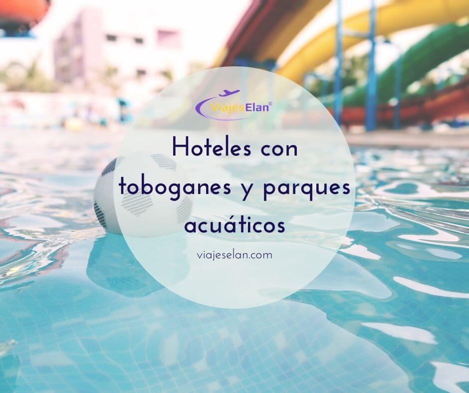 Hoteles-con-toboganes-y-parques-acuáticos